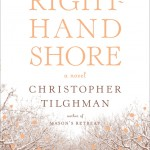 The Right-Hand Shore, by Christopher Tilghman