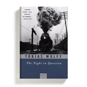 The Night in Question Tobias Wolff